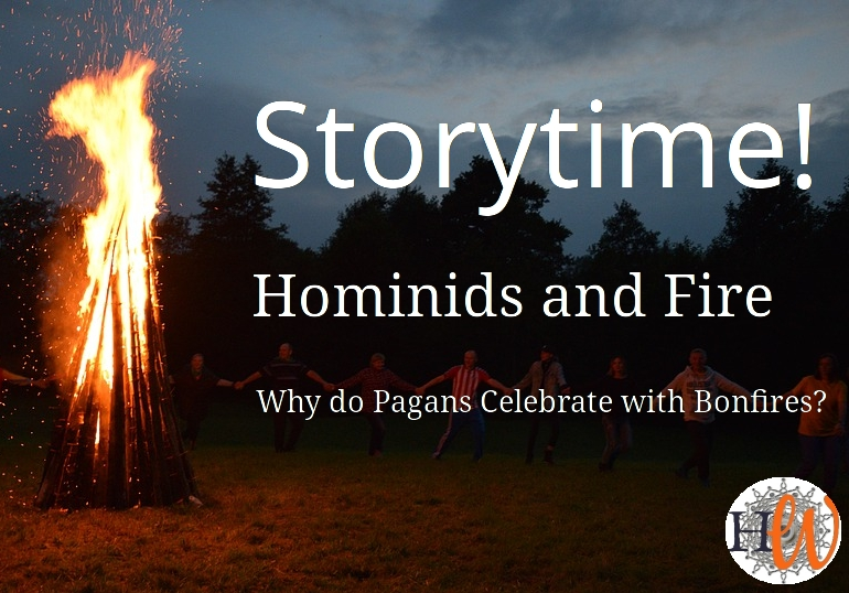 Why do Pagans Celebrate with Bonfires? Storytime!