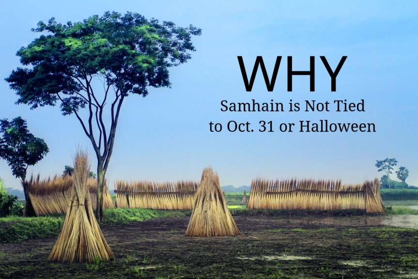 Why the Celebration of Samhain is not tied to the October 31 date of Halloween