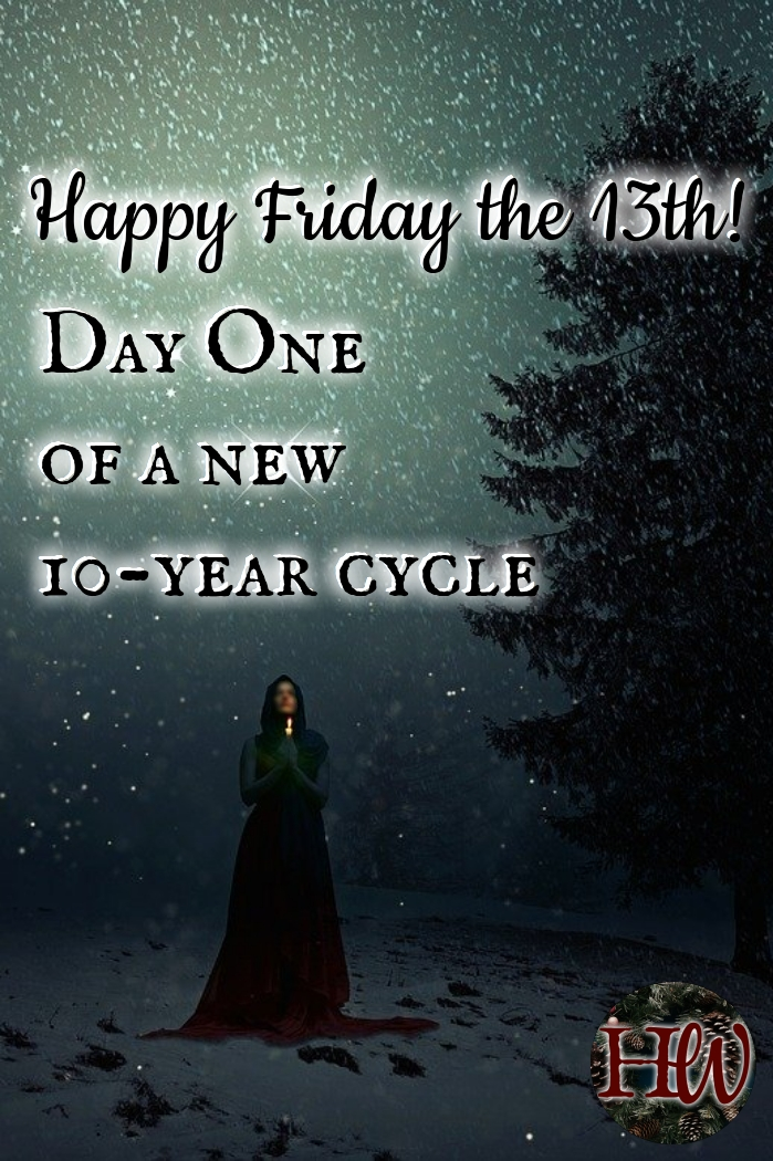 Happy Friday the 13th + Welcome to the New Cycle!