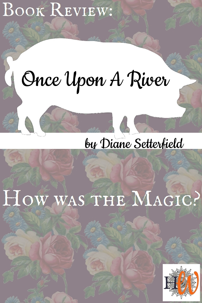 Book Review: Once Upon A River by Diane Setterfield